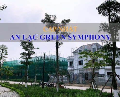 Cập nhật thực tế An Lạc Green Symphony